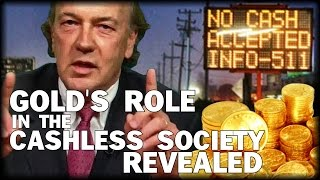 THE ROLE OF GOLD IN THE CASHLESS SOCIETY REVEALED BY FINANCIAL THREAT ADVISOR JIM RICKARDS thumbnail