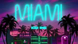 Kid Ink - Miami [Audio]