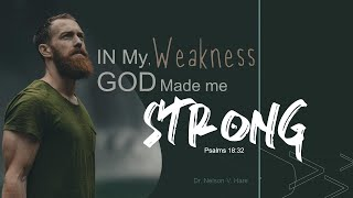 Church Service 3/21/2021 : In My Weakness GOD Make Me Strong