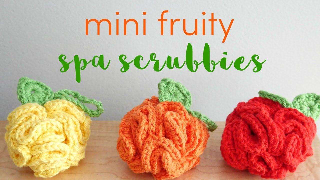 How to Crochet Fruity Mini Spa Scrubbies