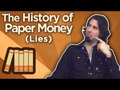 The History of Paper Money - Lies - Extra History