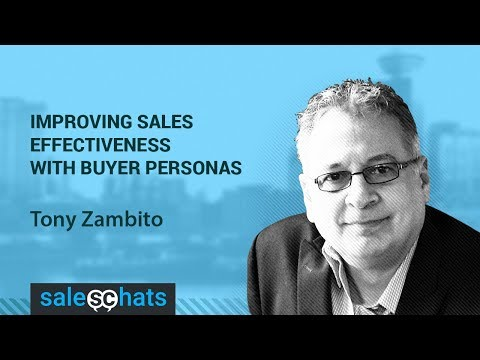 SalesChats E10 Improving Sales Effectiveness With Buyer Personas with Tony Zambito
