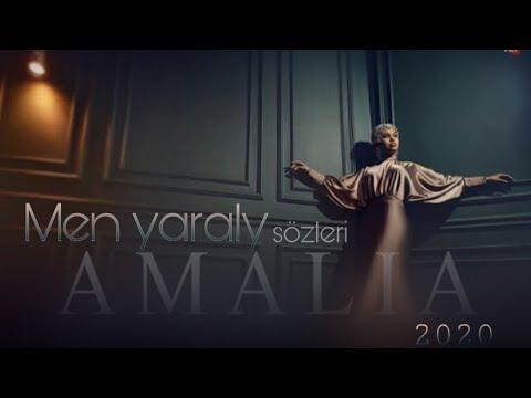Amalia / Men yaraly aydymyn sözleri / lyrics of Men yaraly