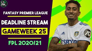 FPL Deadline Stream Gameweek 25 | Locking in transfers | Fantasy Premier League Tips 2020/21