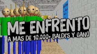 ME ENFRENTO A MAS DE 10.000 BALDIS A LA VEZ | BALDI'S BASIC IN EDUCATION AND LEARNING