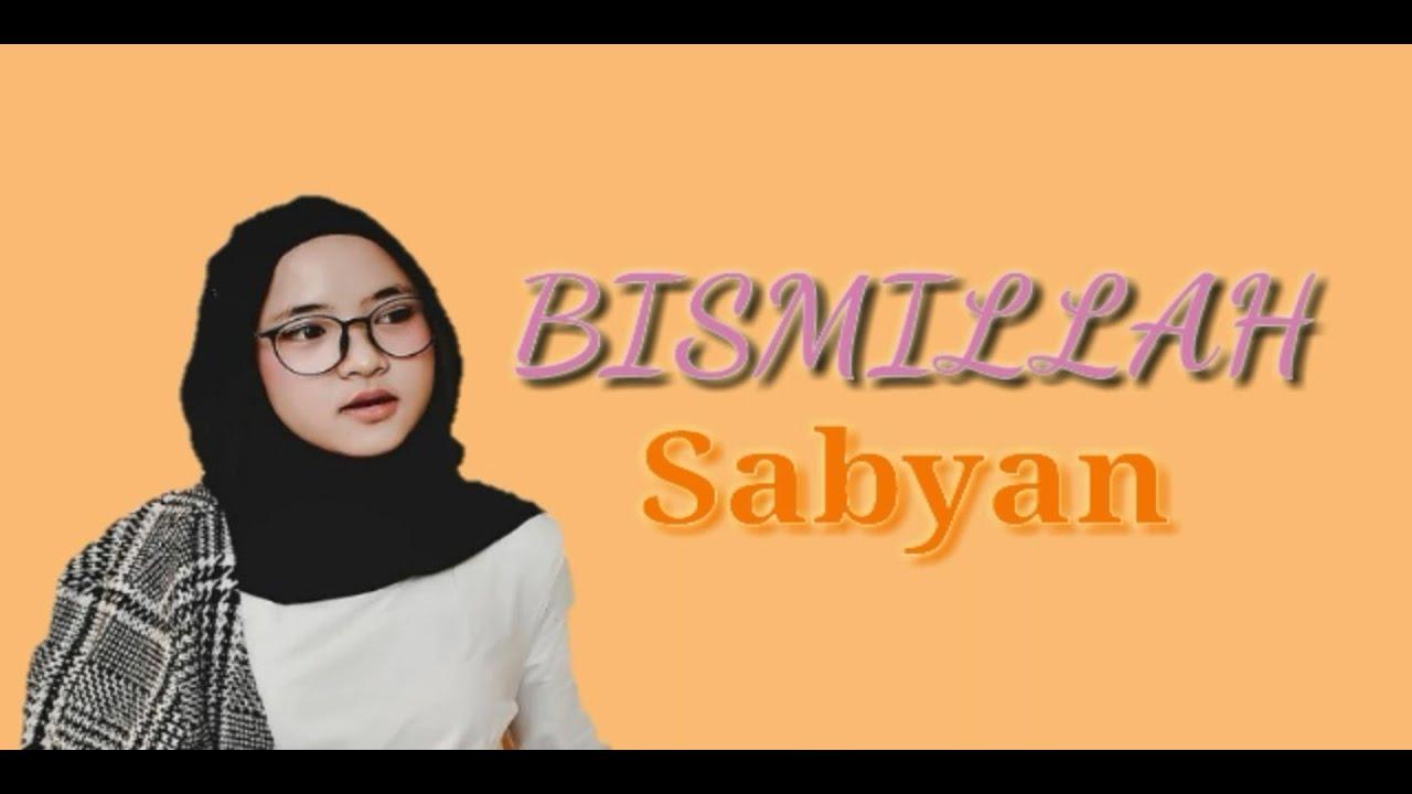 Download SABYAN - BISMILLAH (Lirik)