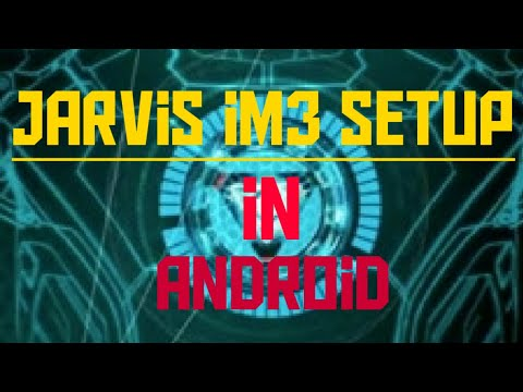 Jarvis Im3 Setup In Android Full Tutorial Is Here...