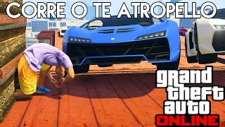 CORRE O TE ATROPELLO !! | GTA V ONLINE