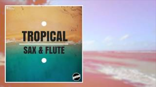 Free Tropical House Sax & Flute Free Samples And MIDI