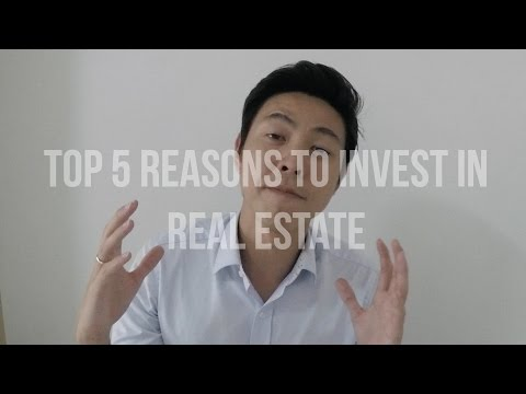 Top 5 Reasons to Invest In Real Estate