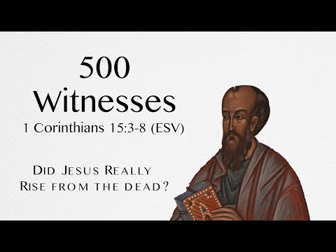 Did Jesus really rise from the dead? - 1 Corinthians 15:3-8 (ESV)