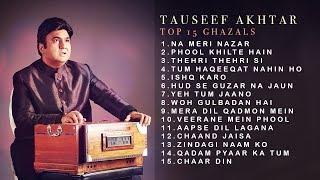Best Of Tauseef Akhtar | Hit Ghazals | Jukebox