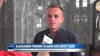 Aleksandri pranon Islamin, behet Suad