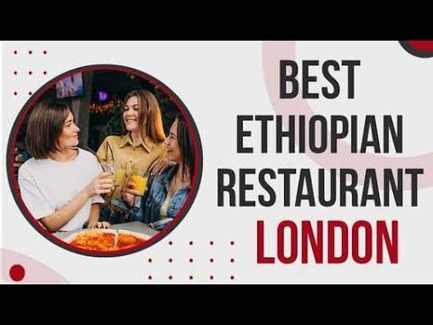 Best Ethiopian Restaurant in London
