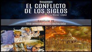 El Conflicto de los Siglos - Resumen - Capítulo 22 –  Una amonestación rechazada