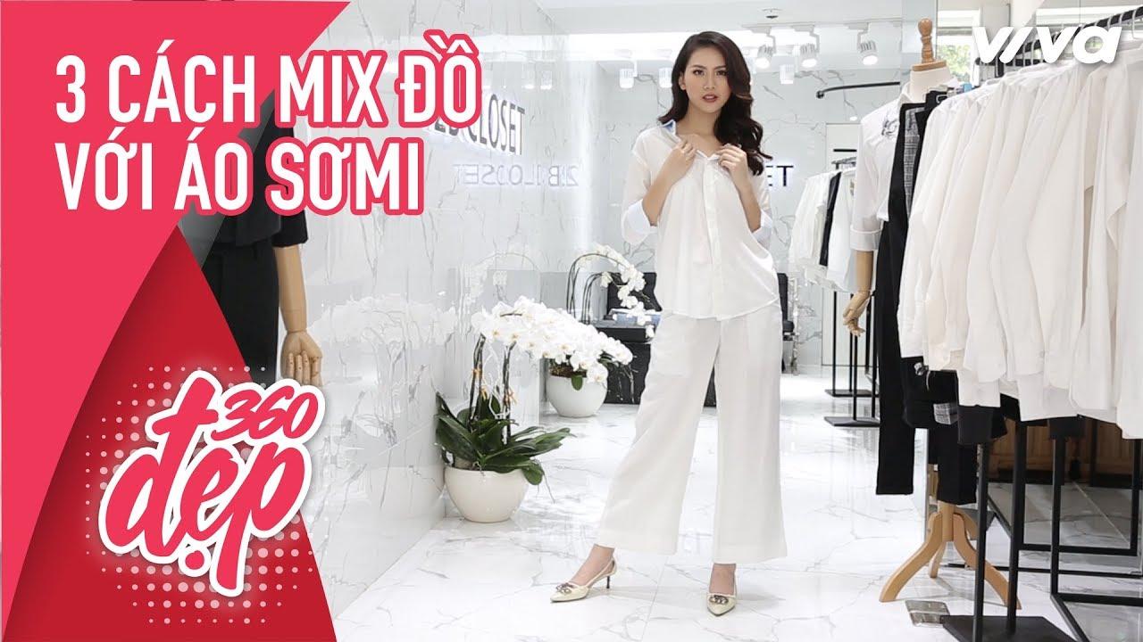 3 Cách mix đồ với áo sơ mi - Quỳnh Hoa | Đẹp 360 - Viva Lady
