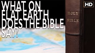 What on FLAT EARTH does the Bible Say?