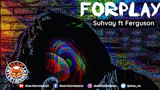 Suhvay Ft. Ferguson - Forplay [Audio Visualizer]