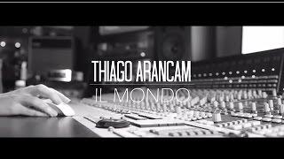 Thiago Arancam - Il Mondo