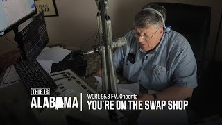 You're on the Swap Shop | This is Alabama