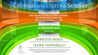 Fabrizio Renzi, Ivano Tavernelli - IBM Q: building the first universal quantum computers - 23-5-2018 thumbnail