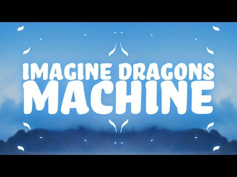 Imagine Dragons - Machine (Lyrics) 🎵