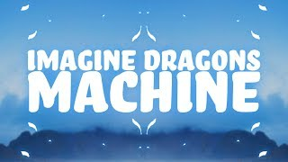 Imagine Dragons - Machine (Lyrics) 🎵 Video