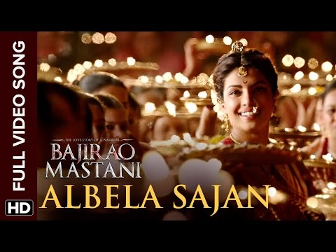 Albela Sajan Full Video Song | Bajirao...