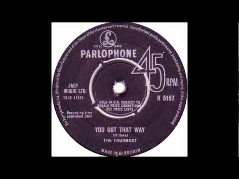 Fourmost - You Got That Way - 1964 Parlophone 5157 &  Atco 6317