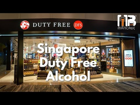Singapore Duty Free Alcohol Collection & Prices