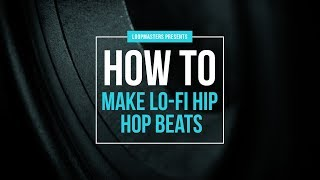 How To Make Chilled LoFi Hip Hop Beats | Sounds Samples Loops