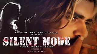 Silent Mode | Short Film | Rajesh Jha Production | Fight Against Smack | Award Winning Short Film |