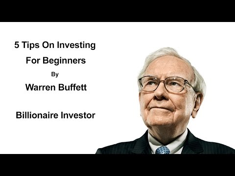 5 Tips On Investing For Beginners By Warren Buffett - Warren Buffett Investment Strategy