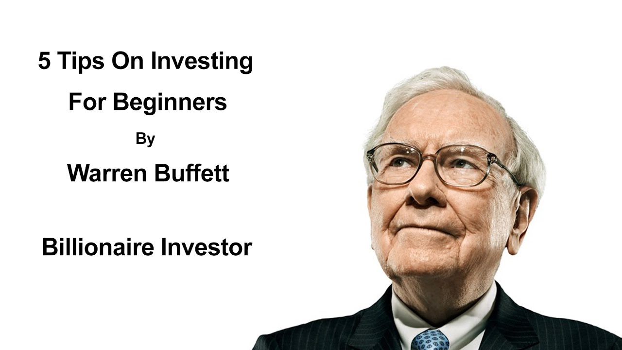 5 Tips On Investing For Beginners By Warren Buffett ...