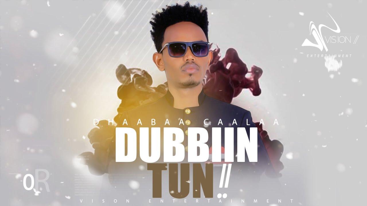 Download Dhaabaa Caalaa - Dubbiin Tun - New Ethiopian Oromo music 2021(Official Video)
