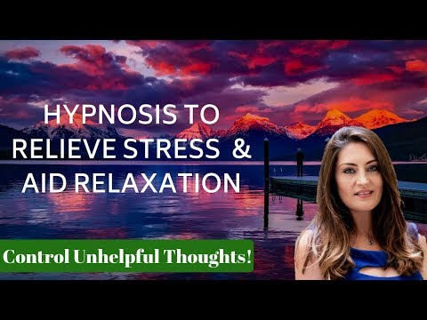 Hypnosis to Relieve Stress, Aid Relaxation & Distancing yourself from Unhelpful Thoughts