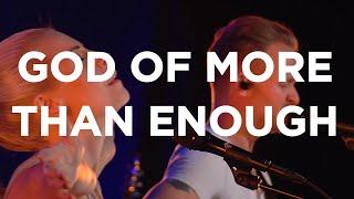 God of More Than Enough - Brian & Jenn Johnson, Bethel Church