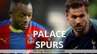 Crystal Palace v Tottenham  - FA Cup Match Preview