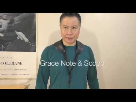Sax Lesson 014 Add Some Character : Grace Note & Scoop