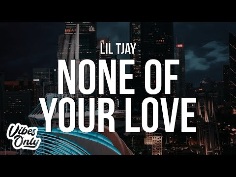 Lil Tjay – None Of Your Love (Lyrics)
