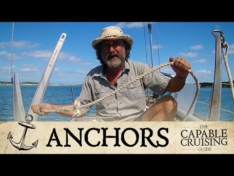 Boat Anchors: Advice from a Guy Living the Life [Capable Cruising]