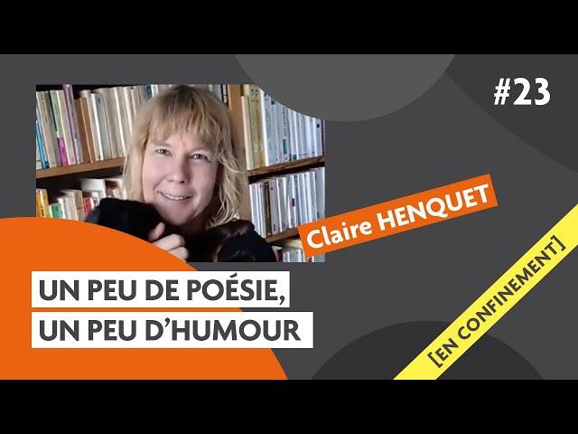 Un peu de poésie, un peu d'humour avec Claire Henquet : Carmagnole confinée #23