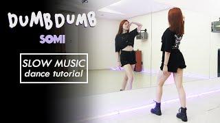 SOMI (전소미) - 'DUMB DUMB' Dance Tutorial | Mirrored + SLOW MUSIC