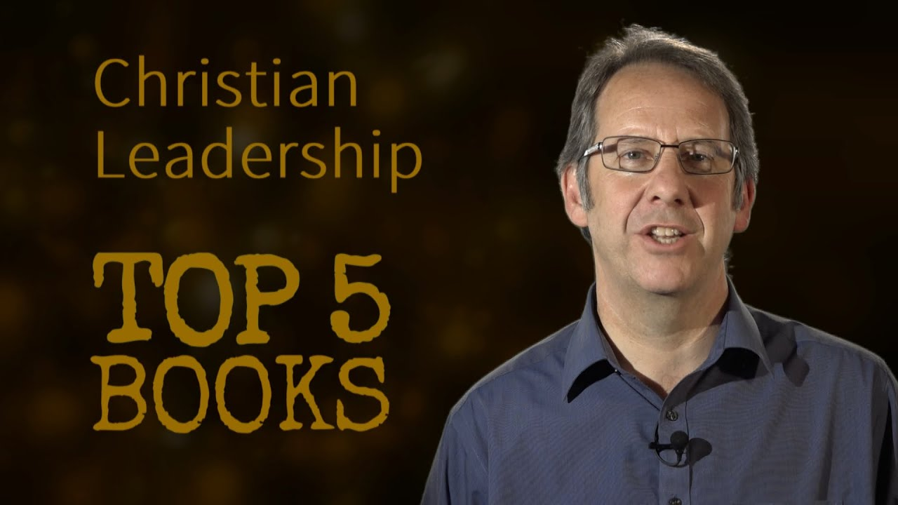 Top 5 Books In 60 Seconds On Christian Leadership Youtube