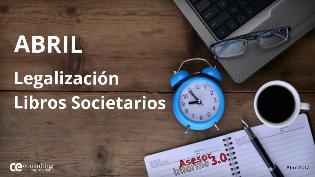 ¡Fecha límite!, legalización libros societarios |  Asesor Informa 3.0 Abril