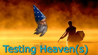 Testing Heaven(s) - Musings on an Afterlife