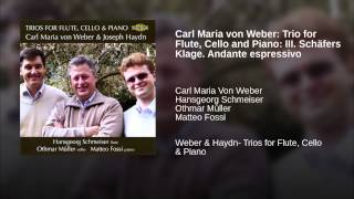 Carl Maria von Weber: Trio for Flute, Cello and Piano: III. Schäfers Klage. Andante espressivo