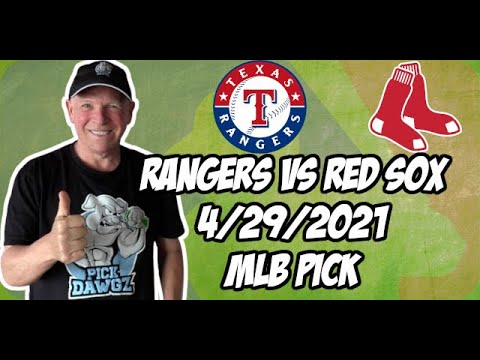 Texas Rangers vs Boston Red Sox 4/29/21 MLB Pick and Prediction MLB Tips Betting Pick
