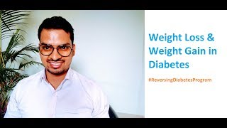 Weight Loss & Weight Gain in Diabetes #ReversingDiabetesProgram