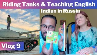 Teaching english to Russian girls & riding Tanks | Russian Life | Indian in Russia Travel Vlog Hindi